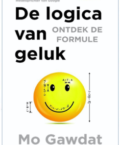 De logica van geluk, Mo Gawdat, boek